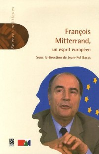 François Mitterrand, un esprit européen