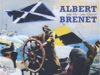 Albert Brenet : Une vie - Une oeuvre