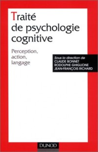 Traité de psychologie cognitive, tome 1 : Perception, action, langage