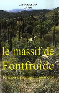 Aux portes de Narbonne Le massif de Fontfroide : Territoire, paysage et mémoire