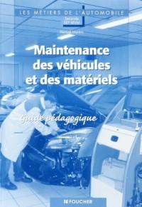 Maintenances des véhicules et des matériels 2e BEP MVM : Guide pédagogique