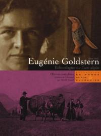 Eugénie Goldstern (1884-1942), ethnologue de l'arc alpin : Oeuvres complètes