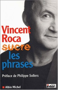 Vincent Roca sucre les phrases