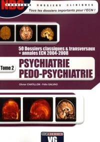 Psychiatrie Pédo-psychiatrie : Tome 2
