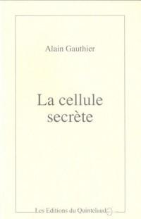 La cellule secrète