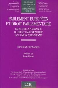Parlement européen et Droit parlementaire : Essai sur la naissance du Droit parlementaire de l'Union européenne