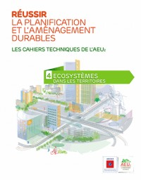 Réussir la planification et l'aménagement durables : Volume 4, Ecosystèmes dans les territoires