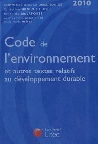 Code de l'environnement 2010 : Et autres textes relatifs au développement durable