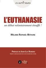 L'euthanasie : un débat volontairement étouffé !