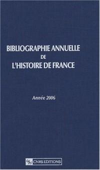 Bibliographie annuelle de l'histoire de France : Année 2006 (du cinquième siècle à 1958)