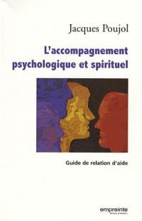 L'accompagnement psychologique et spirituel : Guide de relation d'aide