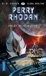 Perry Rhodan n°358 : Projet Deuxième Terre [Poche]
