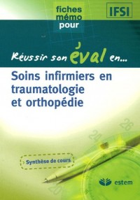 Soins infirmiers en traumatologie et orthopédie