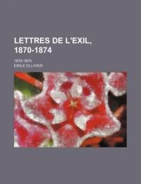 Lettres de L'Exil, 1870-1874; 1870-1874