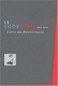 Le Code Civil 2004 (livre du bicentenaire)