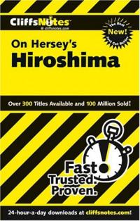Cliffsnotes Hersey's Hiroshima