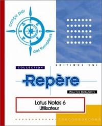 Lotus Notes 6 : Utilisateur (Pour les Débutants)