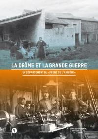 La Drome et la Grande Guerre. un Département du Front de l'arrière