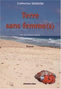 Terre Sans Femme (S)