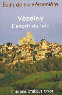 Vézelay : L'esprit du lieu