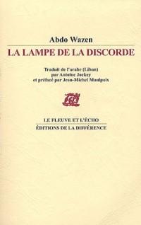 La Lampe de la Discorde : Edition bilingue arabe-français