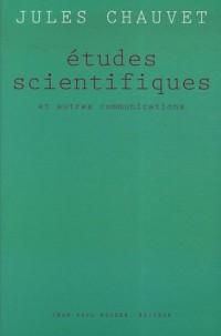Etudes scientifiques : Et autres communications (1949-1988)