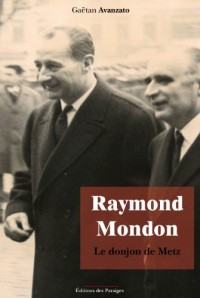 Raymond Mondon. Le donjon de Metz