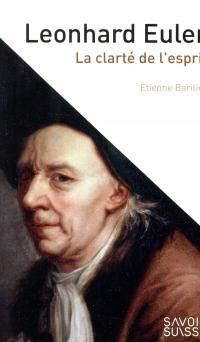 Leonhard Euler: La clarté et l'esprit