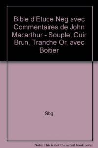 Bible d'Etude Neg avec Commentaires de John Macarthur - Souple, Cuir Brun, Tranche Or, avec Boitier