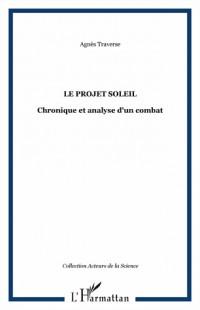 Le projet soleil : Chronique et analyse d'un combat