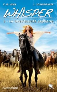 Whisper, T3 : La Chevauchée sauvage