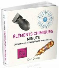 Eléments chimiques minute : 200 concepts clés expliqués en un instant