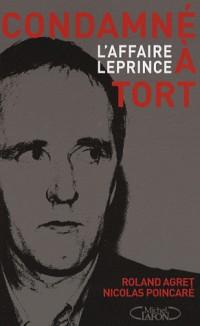 Condamné à tort, l'affaire Leprince