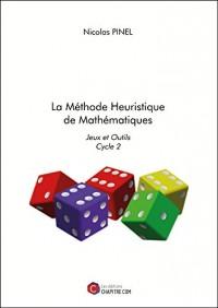 La Methode Heuristique de Mathematiques - Jeux et Outils Cycle 2