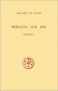 Morales sur job, livres XV-XVI