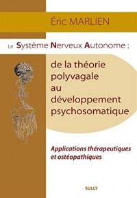 Le système nerveux autonome : de la théorie polyvagale au développement psychosomatique : Applications théoriques et ostéopathiques