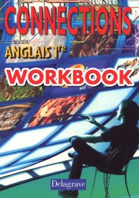 Connections Anglais 1e : Workbook