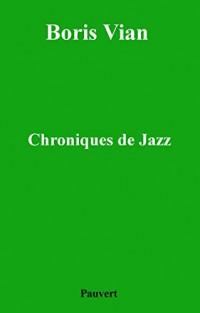 Chroniques de jazz (Fonds Pauvert)