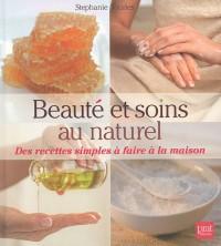 Beauté et soins au naturel : Des recettes simples à faire à la maison