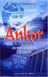 Ankor le disciple : Dernier prince de l'Atlantide
