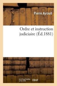 Ordre et instruction judiciaire  ed 1881