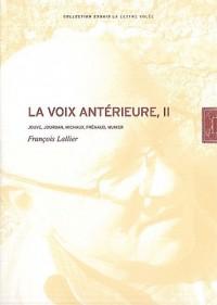 La voix antérieure : Tome 2, Jouve, Jourdan, Michaux, Frénaud, Munier