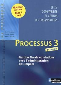 Processus 3 Gestion fiscale et relations avec l'administration des impôts BTS CGO 1re année