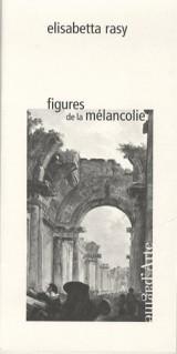 Figures de la Melancolie