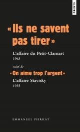 Ils ne savent pas tirer : L'affaire du Petit-Clamart 1963 [Poche]