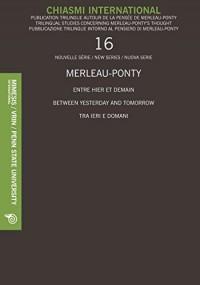 Merleau-Ponty entre hier et demain