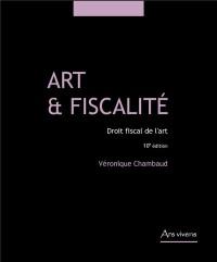Art et Fiscalite, Droit Fiscal de l'Art - 10e Édition 2018