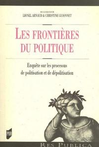 Les frontières du politique : Enquêtes sur les processus de politisation et de dépolitisation