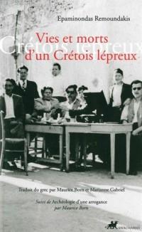 Vies et morts d'un Crétois lépreux : Suivi de Archéologie d'une arrogance