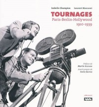 Tournages : Paris-Berlin-Hollywood 1910-1939
